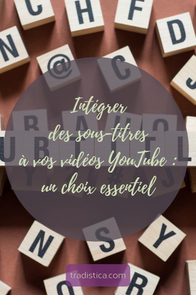 Intégrer des sous-titres à vos vidéos YouTube: un choix essentiel